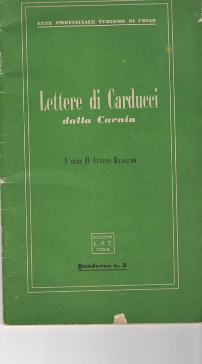 """Carnia: i 130 anni de """"IL COMUNE RUSTICO"""", Carducci in Carnia"""